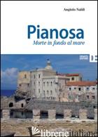 PIANOSA. MORTE IN FONDO AL MARE - NALDI ANGIOLO