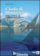 ISOLA DI MONTECRISTO. STORIA, AMBIENTE ED ESCURSIONI NATURALISTICHE (L') - NALDI ANGIOLO
