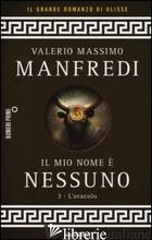 MIO NOME E' NESSUNO (IL). VOL. 3: L' ORACOLO - MANFREDI VALERIO MASSIMO