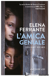 AMICA GENIALE (L'). VOL. 1 - FERRANTE ELENA