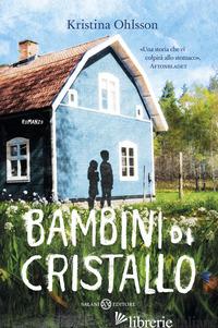 BAMBINI DI CRISTALLO - OHLSSON KRISTINA