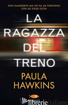 RAGAZZA DEL TRENO (LA) - HAWKINS PAULA