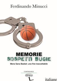 MEMORIE SOSPETTI BUGIE. MENS SANA BASKET: UNA FINE INACCETABILE - MINUCCI FERDINANDO