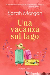 VACANZA SUL LAGO (UNA) - MORGAN SARAH