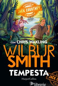 TEMPESTA. LE AVVENTURE DI JACK COURTNEY - SMITH WILBUR