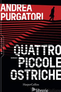 QUATTRO PICCOLE OSTRICHE - PURGATORI ANDREA