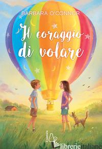 CORAGGIO DI VOLARE (IL) - O'CONNOR BARBARA