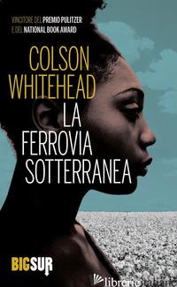 FERROVIA SOTTERRANEA (LA) - WHITEHEAD COLSON