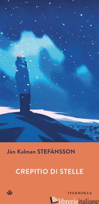 CREPITIO DI STELLE - STEFANSSON JON KALMAN