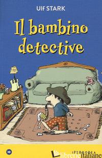 BAMBINO DETECTIVE (IL) - STARK ULF