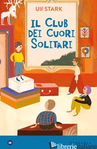 CLUB DEI CUORI SOLITARI (IL) - STARK ULF