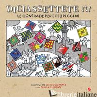 DICIASSETTETE!!! LE CONTRADE PER I PIU' PICCINI - CLEMENTE GIULIA