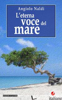 ETERNA VOCE DEL MARE (L') - NALDI ANGIOLO