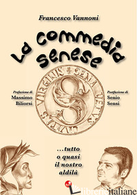 COMMEDIA SENESE (LA) - VANNONI FRANCESCO
