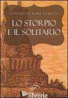 STORPIO E IL SOLITARIO (LO) - MORI POMETTI RAFFAELLO