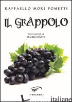 GRAPPOLO (IL) - MORI POMETTI RAFFAELLO
