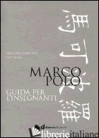 MARCO POLO. GUIDA PER L'INSEGNANTE - MAGGINI MASSIMO; YANG LIN