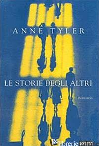 STORIE DEGLI ALTRI (LE) - TYLER ANNE