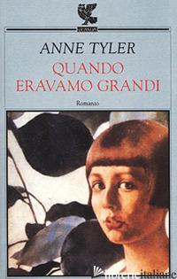 QUANDO ERAVAMO GRANDI - TYLER ANNE