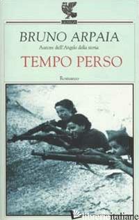 TEMPO PERSO - ARPAIA BRUNO