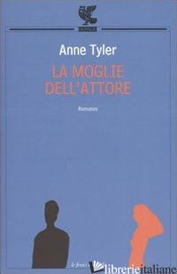 MOGLIE DELL'ATTORE (LA) - TYLER ANNE