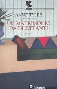 MATRIMONIO DA DILETTANTI (UN) - TYLER ANNE