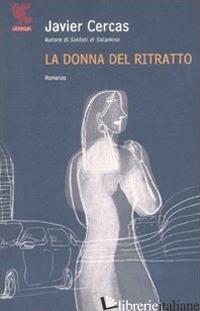 DONNA DEL RITRATTO (LA) - CERCAS JAVIER