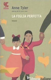 FIGLIA PERFETTA (LA) - TYLER ANNE