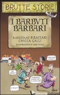 BARBUTI BARBARI. EDIZ. ILLUSTRATA (I) - BIRATTARI MASSIMO; GALLI CHICCA