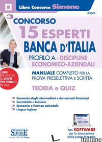 CONCORSO 15 ESPERTI BANCA D'ITALIA. PROFILO A. DISCIPLINE ECONOMICO-AZIENDALI. M - 345/3