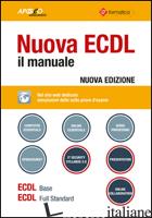 NUOVA ECDL. IL MANUALE. WINDOWS 7 OFFICE 2010 - FORMATICA (CUR.)