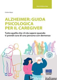 ALZHEIMER: GUIDA PSICOLOGICA PER IL CAREGIVER - VIGNA CRISTINA