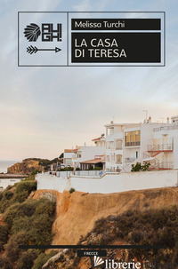 CASA DI TERESA (LA) - TURCHI MELISSA