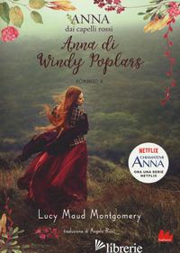 ANNA DI WINDY POPLARS. ANNA DAI CAPELLI ROSSI. VOL. 4 - MONTGOMERY LUCY MAUD