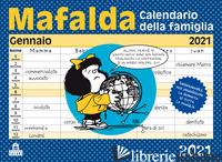 MAFALDA. CALENDARIO DELLA FAMIGLIA 2021 - QUINO
