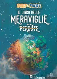 LIBRO DELLE MERAVIGLIE (IL) - STEF E PHERE