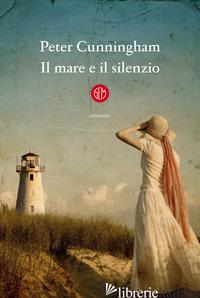 MARE E IL SILENZIO (IL) - CUNNINGHAM PETER