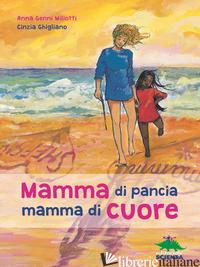 MAMMA DI PANCIA, MAMMA DI CUORE. UN LIBRO DA LEGGERE INSIEME - MILIOTTI ANNA GENNI