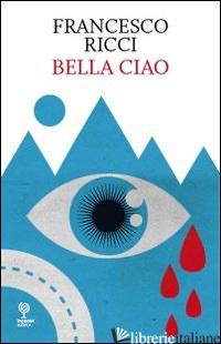 BELLA CIAO - RICCI FRANCESCO