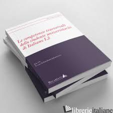 COMPETENZE TRASVERSALI DELLO STUDENTE UNIVERSITARIO DI ITALIANO L2 - JAFRANCESCO E. (CUR.)