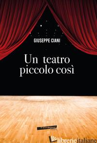 TEATRO PICCOLO COSI' (UN) - CIANI GIUSEPPE