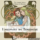 NUMERI IN TENGWAR. EDIZ. ILLUSTRATA (I) - ARDUINI ROBERTO; GIANOTTO S. (CUR.)