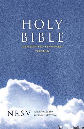 Holy Bible: New Revised Standard Version (NRSV) Anglicised Cross-Reference editi -