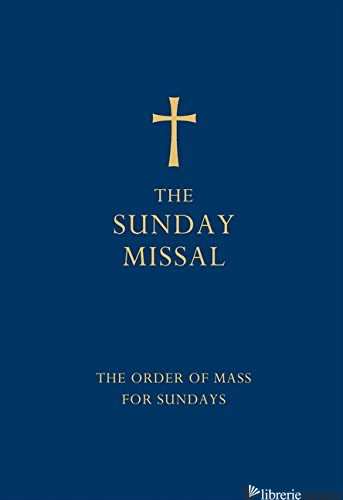 The Sunday Missal: The Order of Mass for Sundays [Blue edition] -