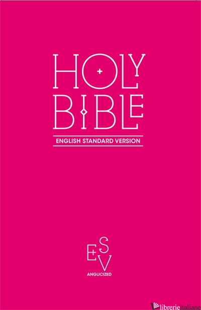Holy Bible: English Standard Version (ESV) Anglicised Pink Gift and Award editio - Collins Anglicised ESV Bibles