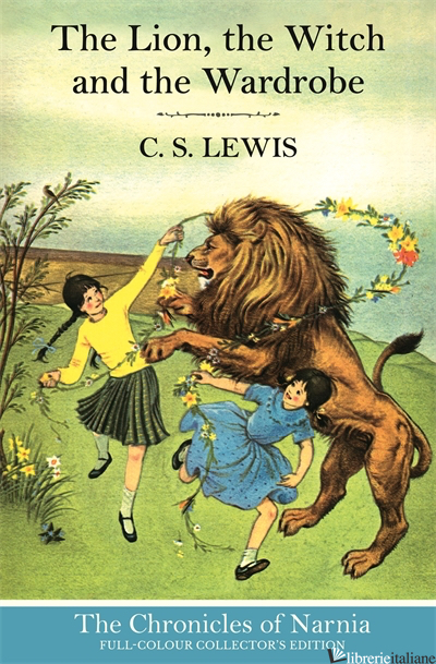 The Chronicles Of Narnia (2) — The Lion, The Witch And The Wardrobe - C. S. Lewis, Illustrated by Pauline Baynes
