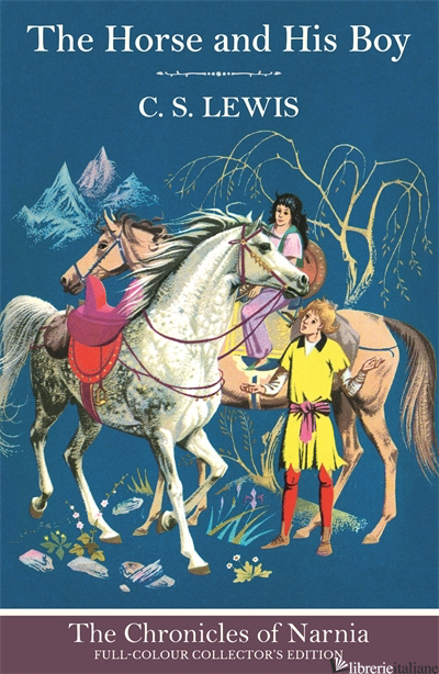 The Chronicles Of Narnia (3) — The Horse And His Boy - C. S. Lewis, Illustrated by Pauline Baynes
