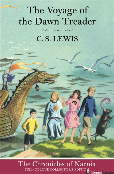 The Chronicles Of Narnia (5) — The Voyage Of The Dawn Treader - C. S. Lewis, Illustrated by Pauline Baynes