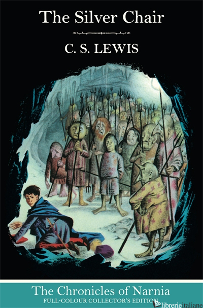 The Chronicles Of Narnia (6) — The Silver Chair - C. S. Lewis, Illustrated by Pauline Baynes