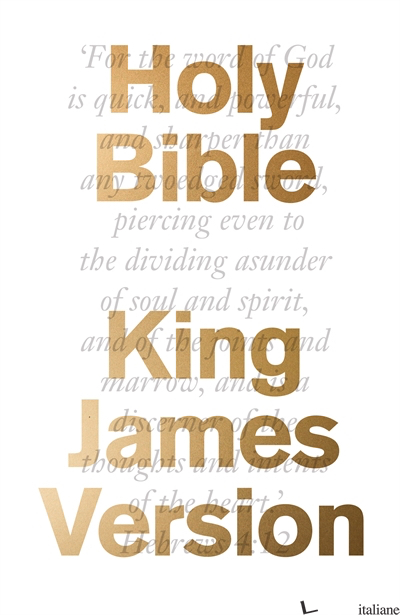 The Bible: King James Version (KJV) - Foreword by The Most Revd and Rt Hon Justin Welby, Archbishop of Canterbury